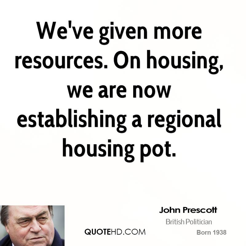 We've given more resources. On housing, we are now establishing a regional housing pot.