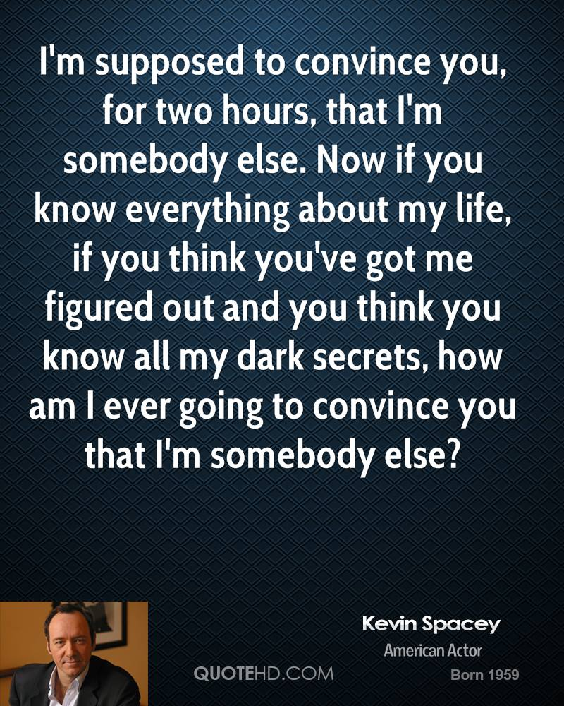 You Think You Know Everything Quotes: Kevin Spacey Quotes