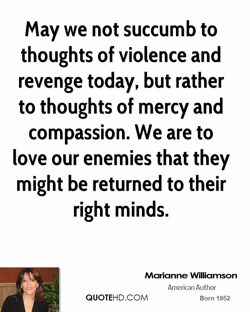 May We Not Succumb To Thoughts Of Violence And Revenge Today, But Rather To  Thoughts