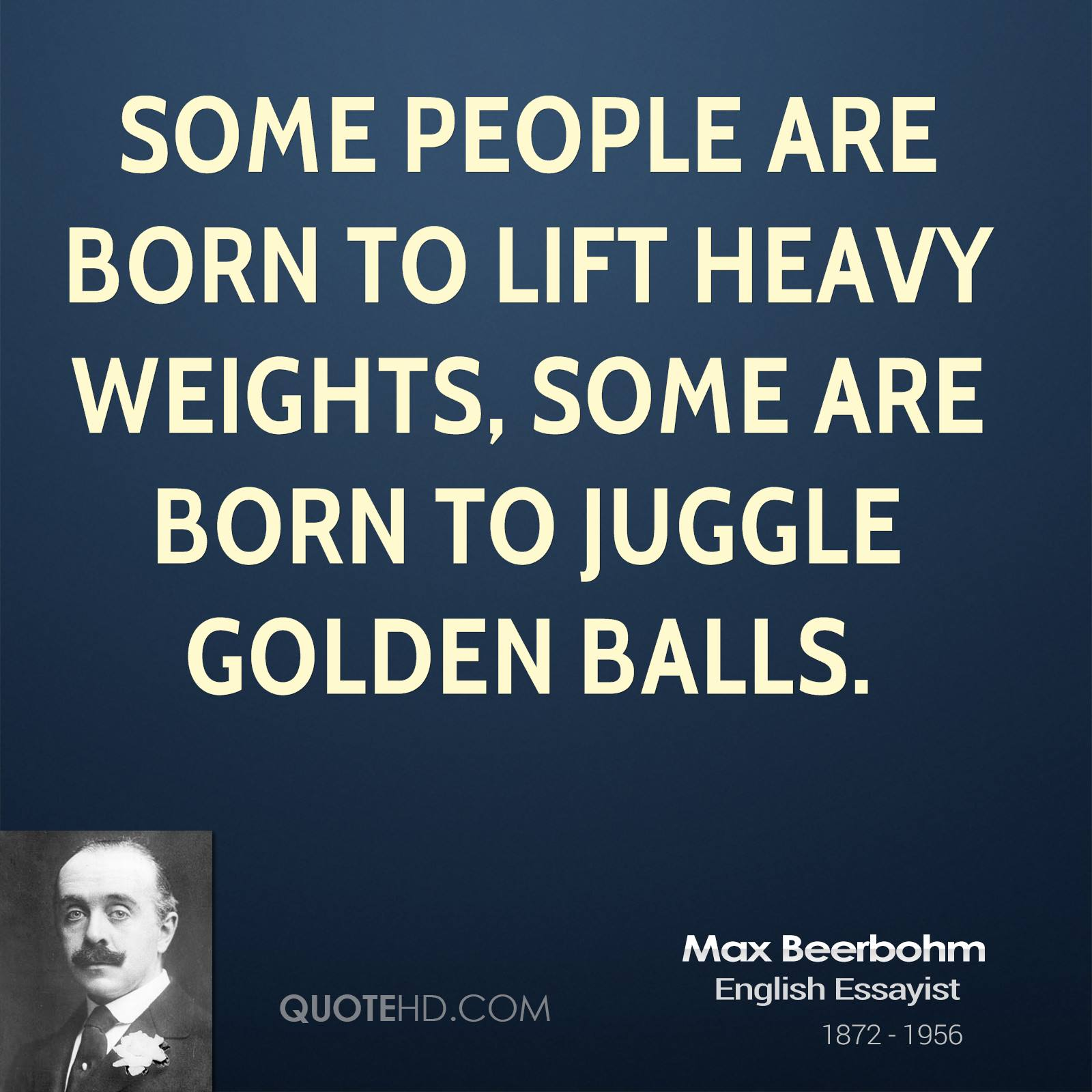 Some people are born to lift heavy weights, some are born to juggle golden balls.