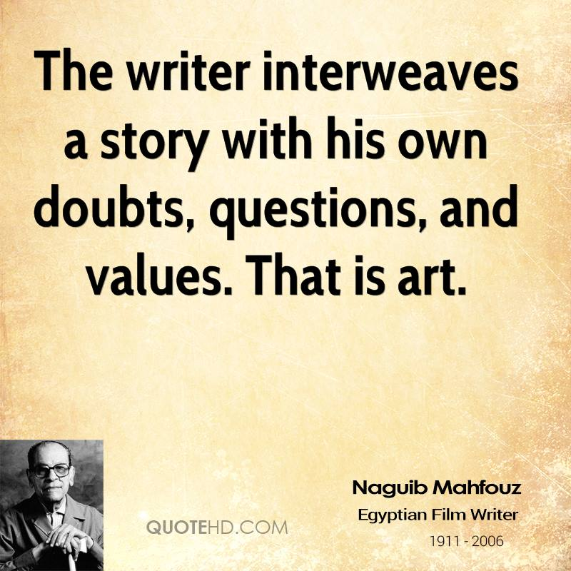 The writer interweaves a story with his own doubts, questions, and values. That is art.
