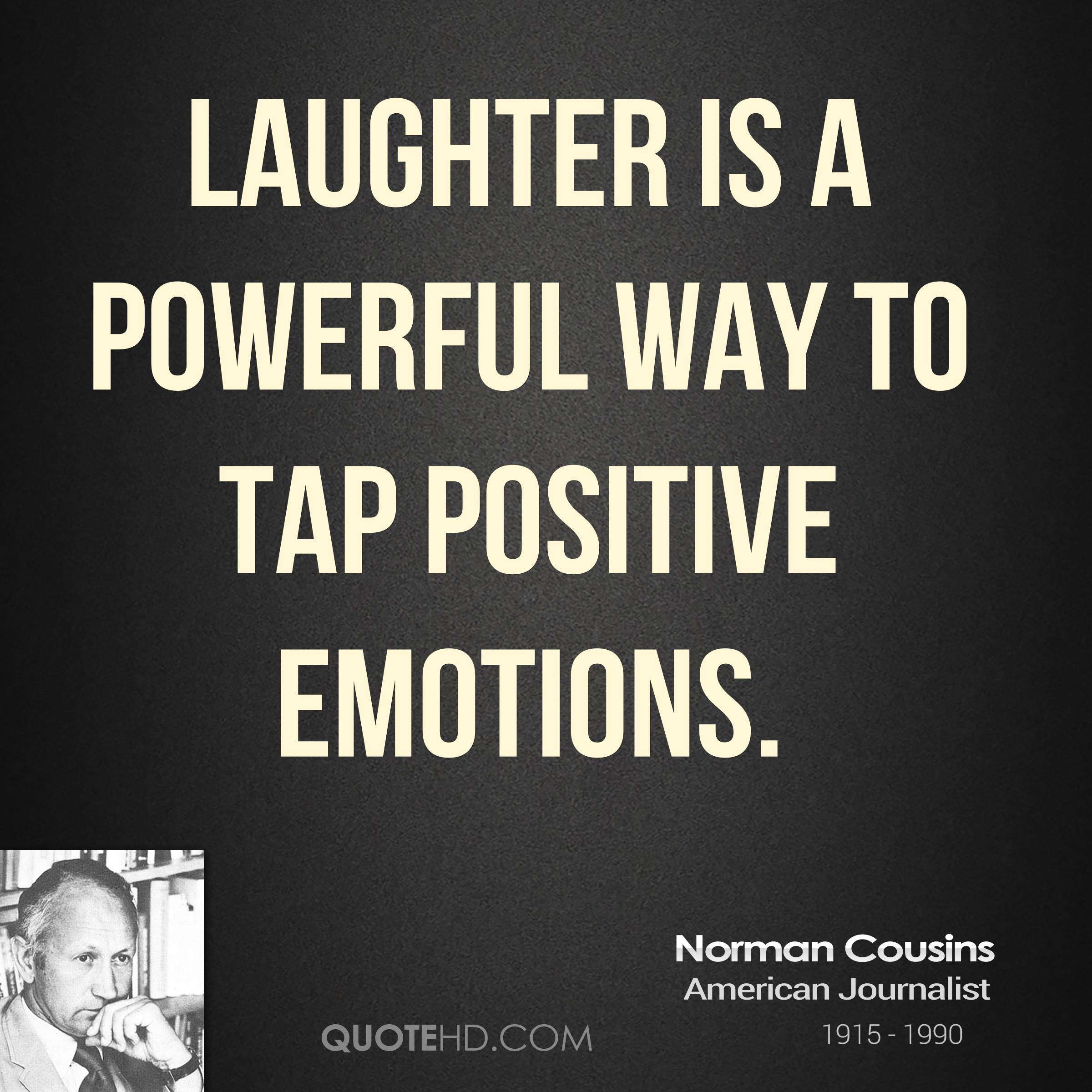 Laughter is a powerful way to tap positive emotions.