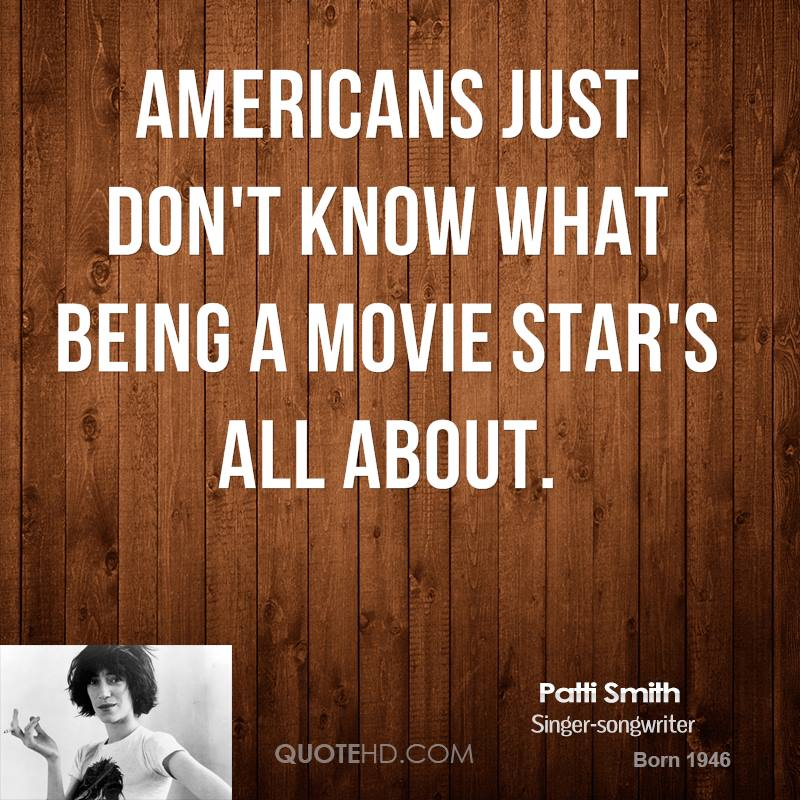 Americans just don't know what being a movie star's all about.