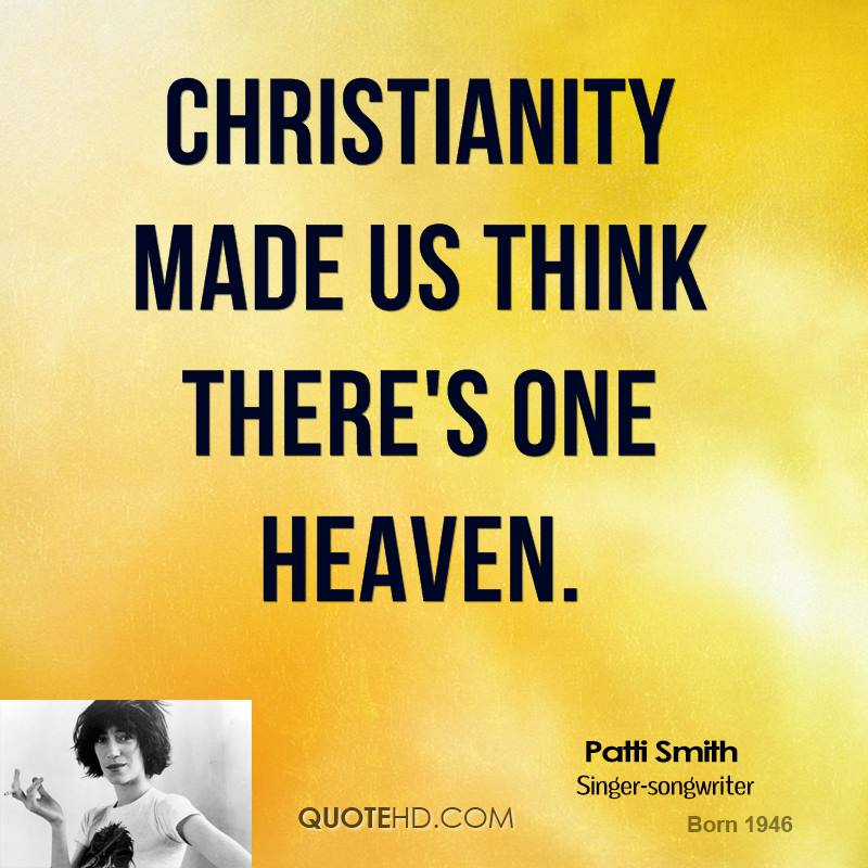 Christianity made us think there's one heaven.