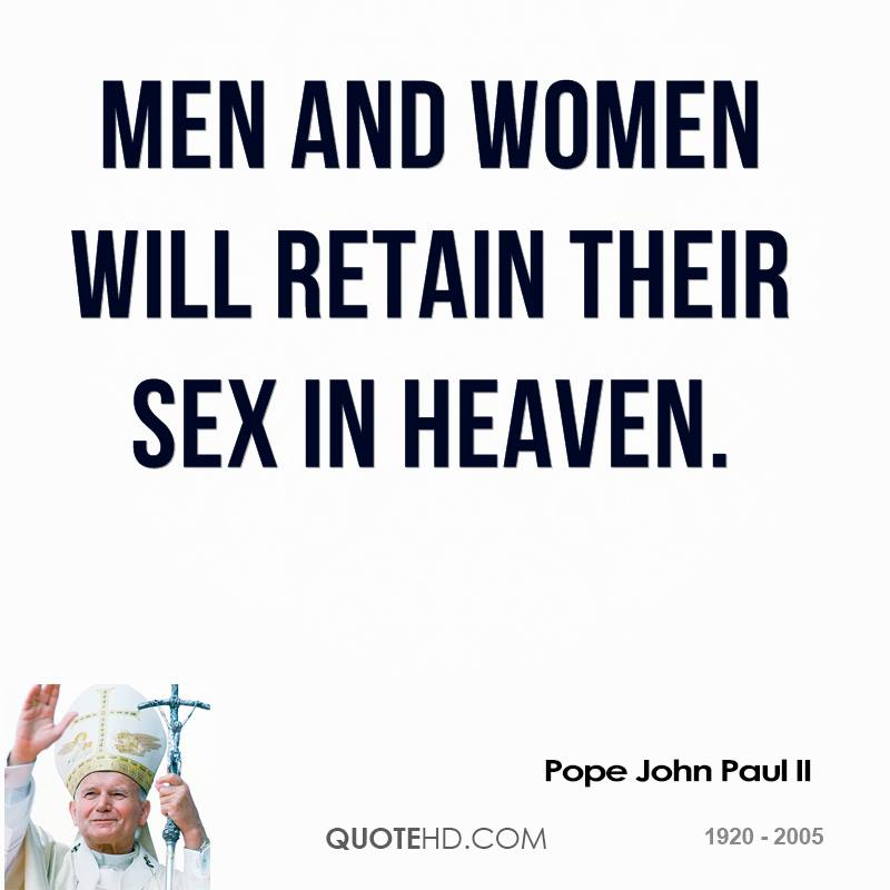 Men and women will retain their sex in heaven.