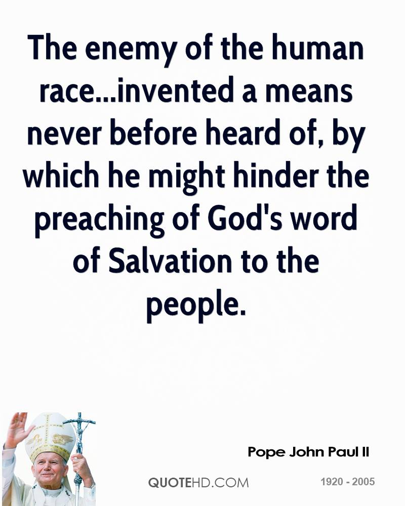 The enemy of the human race...invented a means never before heard of, by which he might hinder the preaching of God's word of Salvation to the people.