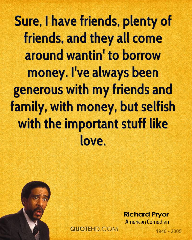 Money And Friends Quotes: Richard Pryor Money Quotes