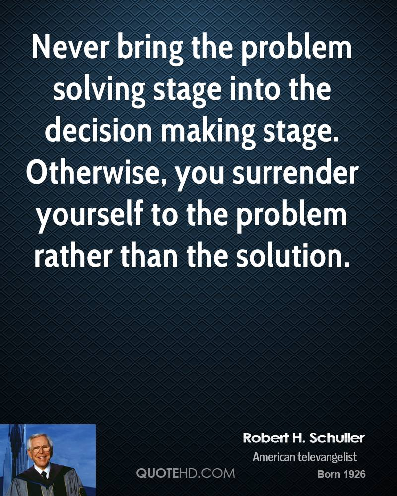 Robert h schuller clergyman quote never bring the problem solving jpg