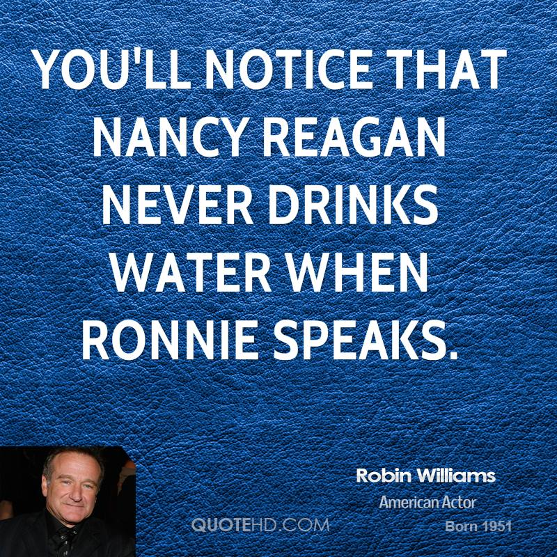 You'll notice that Nancy Reagan never drinks water when Ronnie speaks.