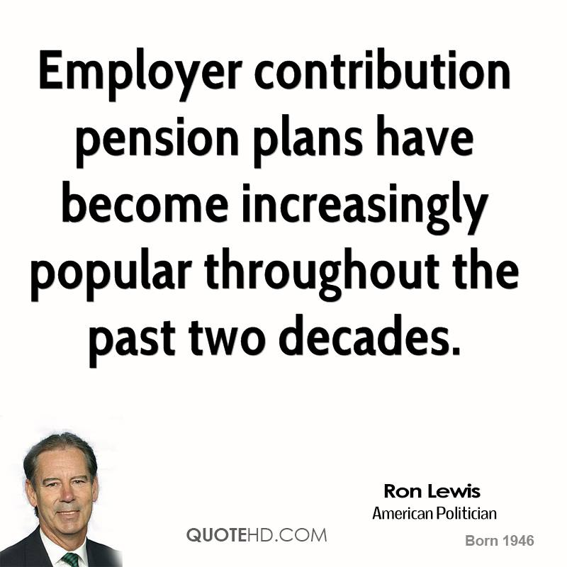Employer contribution pension plans have become increasingly popular throughout the past two decades.