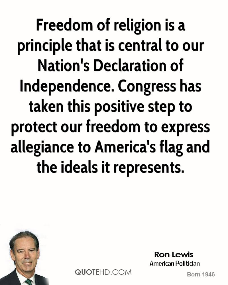 Freedom of religion is a principle that is central to our Nation's Declaration of Independence. Congress has taken this positive step to protect our freedom to express allegiance to America's flag and the ideals it represents.