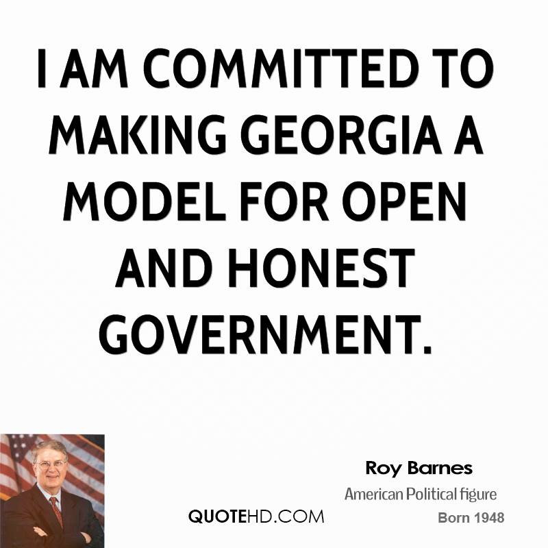 I am committed to making Georgia a model for open and honest government.