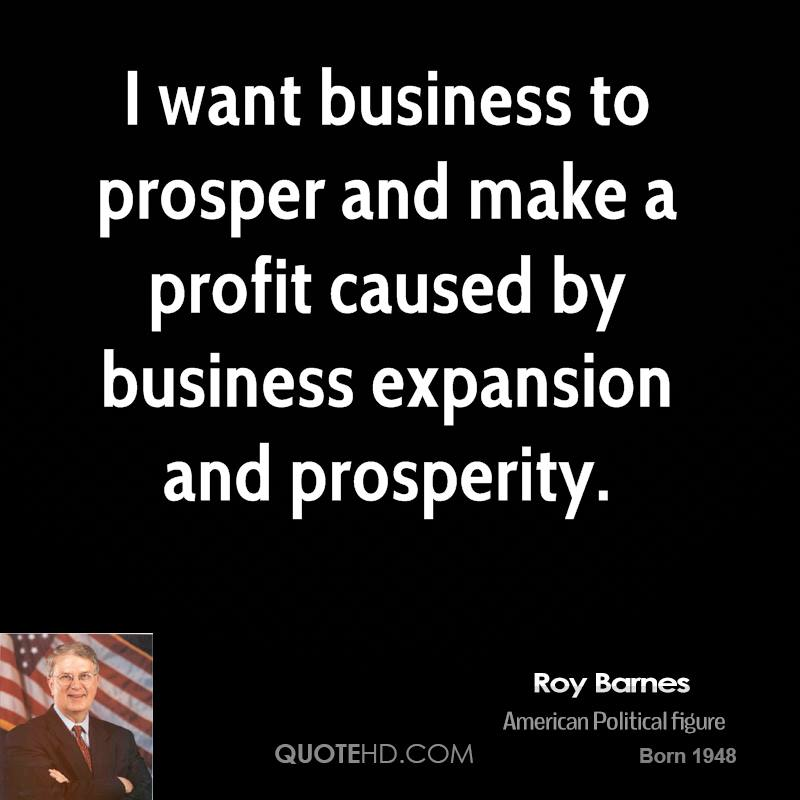 I want business to prosper and make a profit caused by business expansion and prosperity.