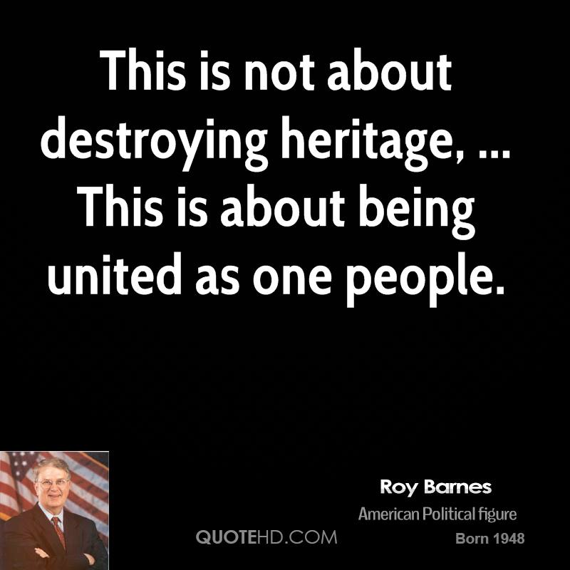 This is not about destroying heritage, ... This is about being united as one people.