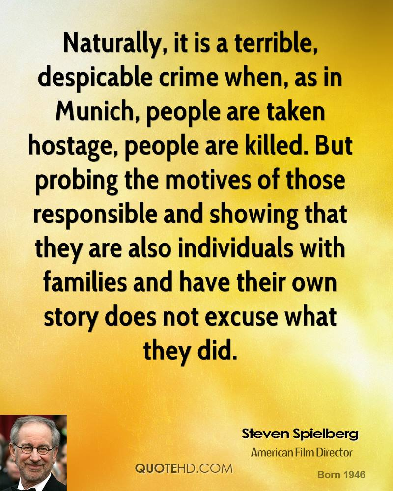 steven spielberg quotes quotehd naturally it is a terrible despicable crime when as in munich people