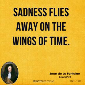 Sadness flies away on the wings of time.