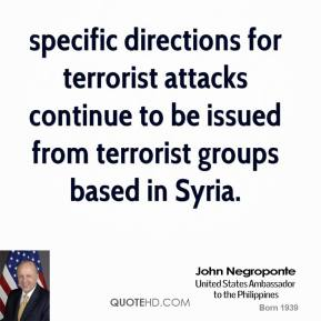specific directions for terrorist attacks continue to be issued from terrorist groups based in Syria.