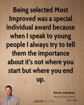 Being selected Most Improved was a special individual award because when I speak to young people I always try to tell them the importance about it's not where you start but where you end up.