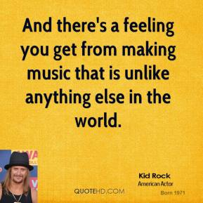 And there's a feeling you get from making music that is unlike anything else in the world.