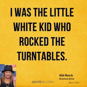 I was the little white kid who rocked the turntables.