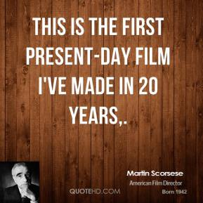 This is the first present-day film I've made in 20 years.