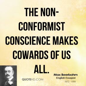 The Non-Conformist Conscience makes cowards of us all.