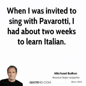 When I was invited to sing with Pavarotti, I had about two weeks to learn Italian.