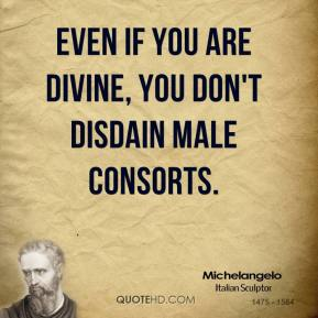 Even if you are divine, you don't disdain male consorts.