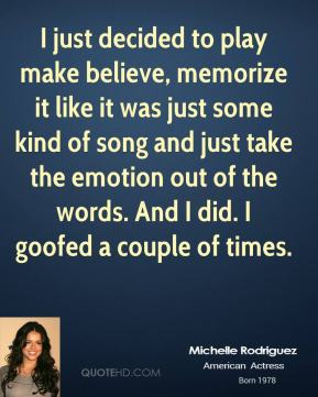 I just decided to play make believe, memorize it like it was just some kind of song and just take the emotion out of the words. And I did. I goofed a couple of times.