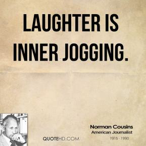 Laughter is inner jogging.