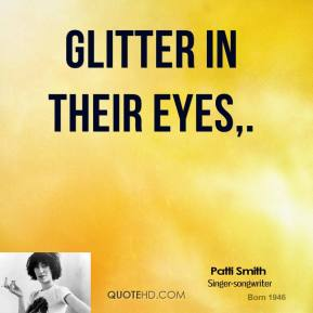 Glitter In Their Eyes.