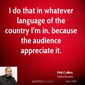 I do that in whatever language of the country I'm in, because the audience appreciate it.