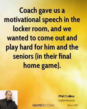 Coach gave us a motivational speech in the locker room, and we wanted to come out and play hard for him and the seniors (in their final home game).