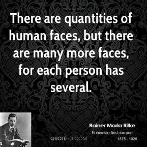 There are quantities of human faces, but there are many more faces, for each person has several.