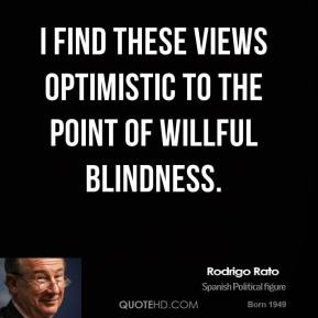I find these views optimistic to the point of willful blindness.