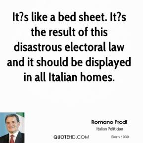 It?s like a bed sheet. It?s the result of this disastrous electoral law and it should be displayed in all Italian homes.
