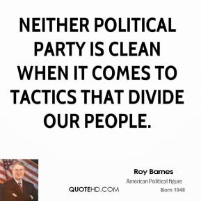Neither political party is clean when it comes to tactics that divide our people.