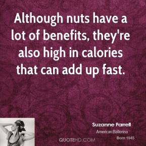 Although nuts have a lot of benefits, they're also high in calories that can add up fast.