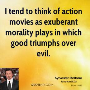 I tend to think of action movies as exuberant morality plays in which good triumphs over evil.
