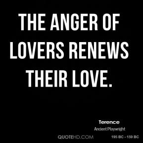Terence - The anger of lovers renews their love.