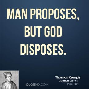 god proposes man disposes essay