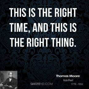 This is the right time, and this is the right thing.