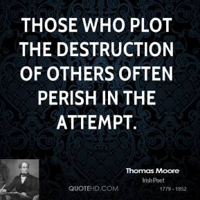 Those who plot the destruction of others often perish in the attempt.