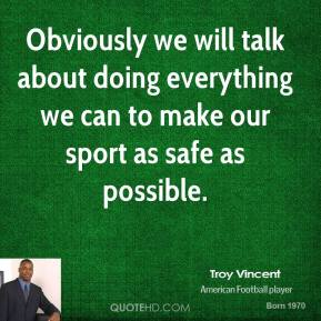 Obviously we will talk about doing everything we can to make our sport as safe as possible.