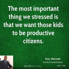 The most important thing we stressed is that we want those kids to be productive citizens.