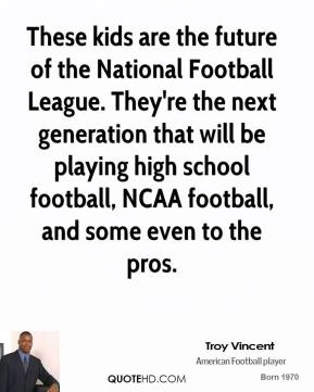 These kids are the future of the National Football League. They're the next generation that will be playing high school football, NCAA football, and some even to the pros.