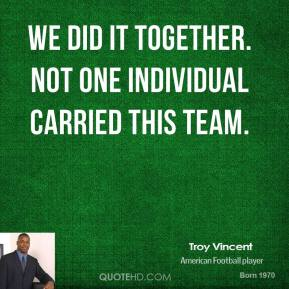 We did it together. Not one individual carried this team.