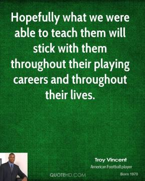 Hopefully what we were able to teach them will stick with them throughout their playing careers and throughout their lives.
