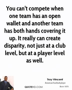 You can't compete when one team has an open wallet and another team has both hands covering it up. It really can create disparity, not just at a club level, but at a player level as well.