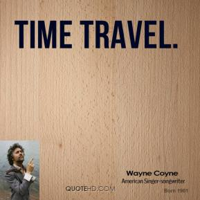 Wayne Coyne  - Time Travel.